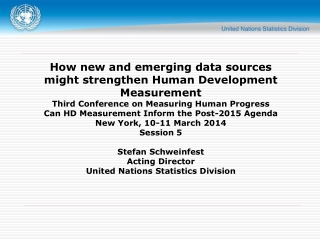 How new and emerging data sources might strengthen Human Development Measurement Third Conference on Measuring Human Pro