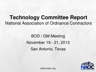 Technology Committee Report National Association of Ordnance Contractors