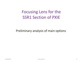 Focusing Lens for the SSR1 Section of PXIE
