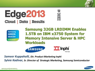 Samsung 32GB LRDIMM Enables 1.5TB on IBM x3750 System for Memory Intensive Server & HPC Workloads