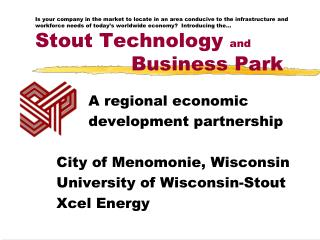 A regional economic 	development  partnership City of  Menomonie, Wisconsin University of Wisconsin-Stout Xcel Energy