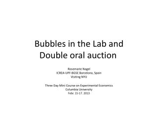 Bubbles in the  Lab and Double oral auction