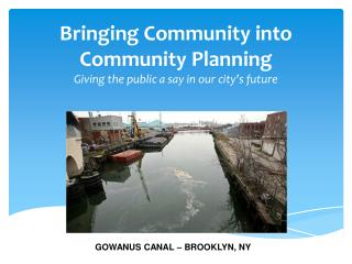 Bringing Community into Community Planning  Giving the public a say in our city's future