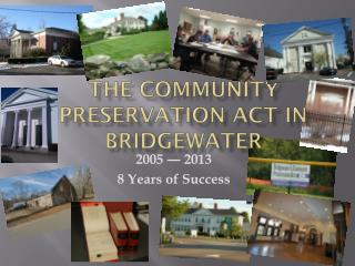 The Community Preservation Act in Bridgewater