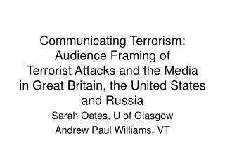 Communicating Terrorism: Audience Framing of  Terrorist Attacks and the Media  in Great Britain, the United States  and