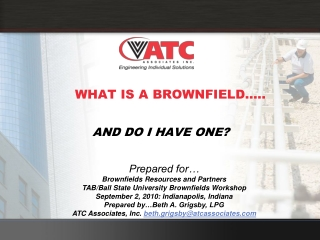 WHAT IS A BROWNFIELD…..
