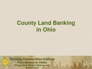 County Land Banking in Ohio