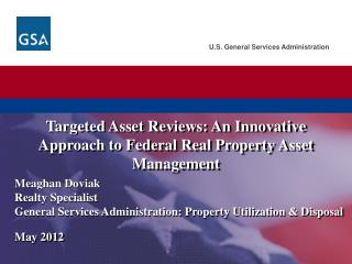 Targeted Asset Reviews: An Innovative Approach to Federal Real Property Asset Management