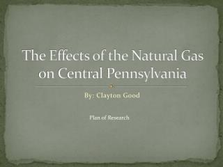 The Effects of the Natural Gas on Central Pennsylvania