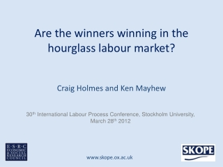 Are the winners winning in the hourglass labour market?