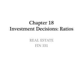 Chapter 18 Investment Decisions:  Ratios