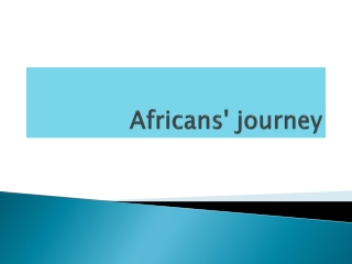 Africans' journey