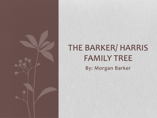 The Barker/ Harris Family Tree