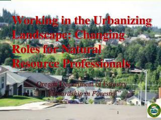Working in the Urbanizing Landscape: Changing Roles for Natural Resource Professionals