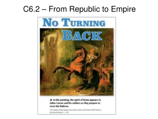 C6.2 – From Republic to Empire