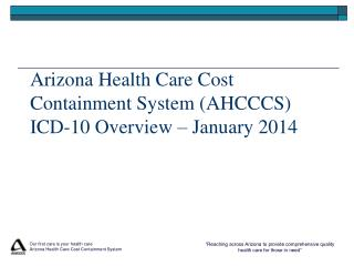 Arizona Health Care Cost Containment System (AHCCCS)  ICD-10 Overview – January 2014
