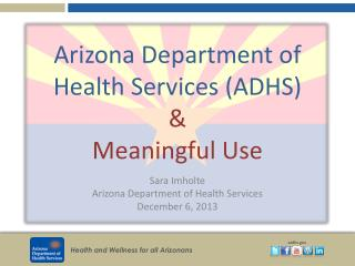 Arizona Department of Health Services (ADHS) & Meaningful Use