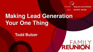 Making Lead Generation Your One  Thing