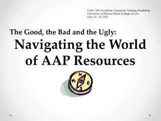 The Good, the Bad and the Ugly:  Navigating  the World of AAP  Resources