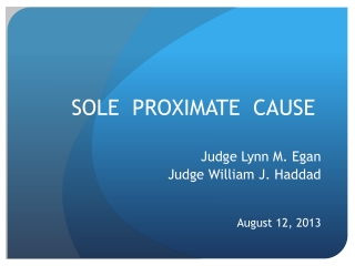 SOLE  PROXIMATE  CAUSE