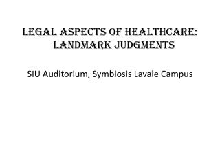 Legal Aspects of Healthcare: Landmark  Judgments  SIU Auditorium, Symbiosis  Lavale  Campus