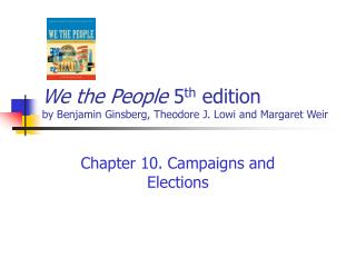 We the People  5 th  edition by Benjamin Ginsberg, Theodore J. Lowi and Margaret Weir