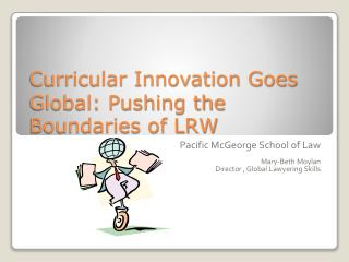 Curricular Innovation Goes Global: Pushing the Boundaries of LRW