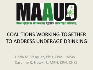 COALITIONS WORKING TOGETHER TO ADDRESS UNDERAGE DRINKING