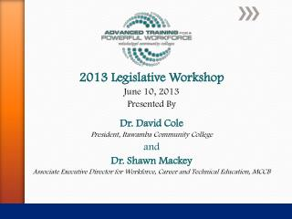 2013 Legislative Workshop June 10,  2013 Presented  By Dr .  David Cole President, Itawamba Community College and Dr. S