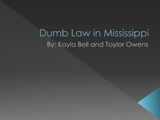 Dumb Law in Mississippi