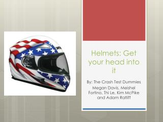 Helmets: Get your head into it