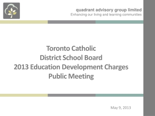 Toronto Catholic  District School Board 2013 Education Development Charges Public Meeting