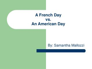A French Day vs. An American Day