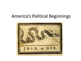 America's Political Beginnings