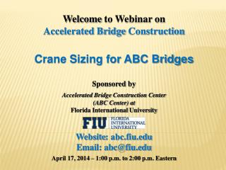 Welcome  to Webinar on Accelerated Bridge  Construction Crane Sizing for ABC Bridges Sponsored  by Accelerated  Bridge