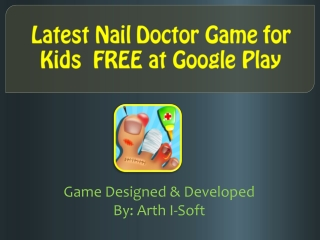 Latest Nail Doctor Game for Kids FREE at Google Play