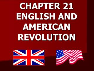 CHAPTER 21  ENGLISH AND  AMERICAN REVOLUTION