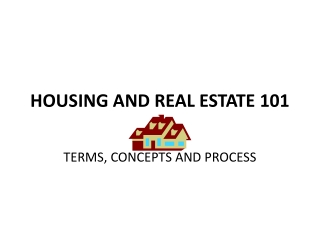 HOUSING AND  REAL ESTATE 101