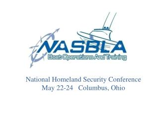 National Homeland Security Conference May 22-24   Columbus, Ohio