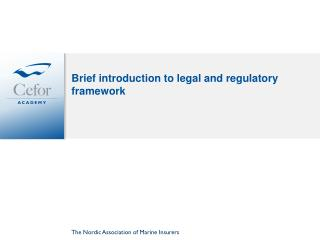 Brief introduction to legal and regulatory framework