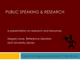 Public Speaking & Research