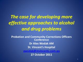 The case for developing more effective approaches to alcohol and drug problems