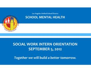 Los Angeles Unified School District SCHOOL MENTAL HEALTH