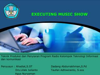 EXECUTING MUSIC SHOW