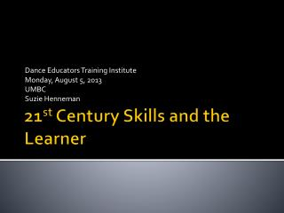 21 st  Century Skills  and the  Learner