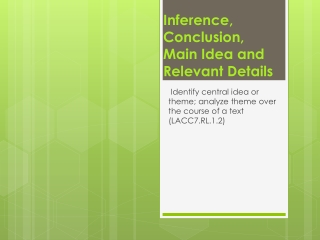 Inference, Conclusion, Main Idea and Relevant Details