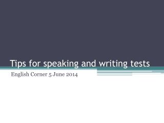 Tips for speaking and writing tests