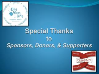 Special Thanks  to  Sponsors, Donors, & Supporters