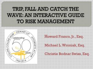 TRIP, FALL AND CATCH THE WAVE: AN INTERACTIVE GUIDE TO RISK MANAGEMENT