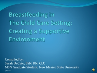 Breastfeeding in  The Child Care Setting: Creating a Supportive Environment